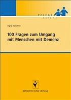 100 Fragen zum Umgang mit Menschen mit Demenz - Hametner, Ingrid