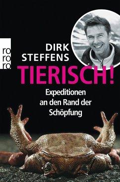 Tierisch! - Steffens, Dirk