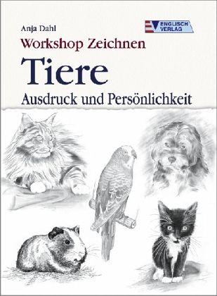 Workshop Zeichnen, Tiere, Ausdruck und Persönlichkeit - Dahl, Anja