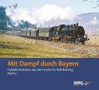 Mit Dampf durch Bayern