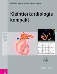 Kleintierkardiologie kompakt, m. CD-ROM - Tobias, Ralf / Skrodzki, Marianne / Schneider, Matthias