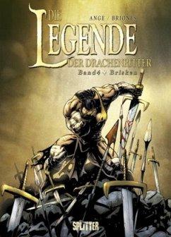 Brisken / Die Legende der Drachenritter Bd.4 - Ange; Briones, Philippe