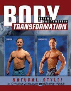Body Transformation Natural Style! - Breitenstein, Berend