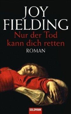 Nur der Tod kann dich retten - Fielding, Joy