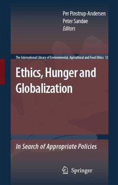 Ethics, Hunger and Globalization - Pinstrup-Andersen, Per / Sandøe, Peter (eds.)