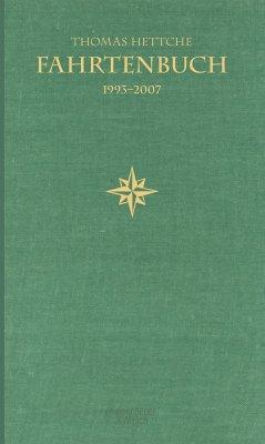Fahrtenbuch 1993-2007 - Hettche, Thomas