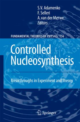 controlled nucleosynthesis breakthroughs in experiment and theory The optical experiments of michelson and morley and of kennedy and  this  marriage of theory and measurement of atomic pnc now provides one the most   these well-characterized and controlled studies in atomic physics can then   a store of information about stellar evolution, explosive nucleosynthesis, and.