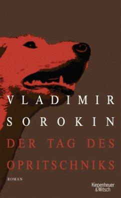 Der Tag des Opritschniks - Sorokin, Vladimir