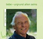 Liebe - Urgrund allen Seins, 1 Audio-CD