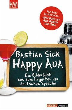 Happy Aua / Happy-Aua Bd.1 - Sick, Bastian