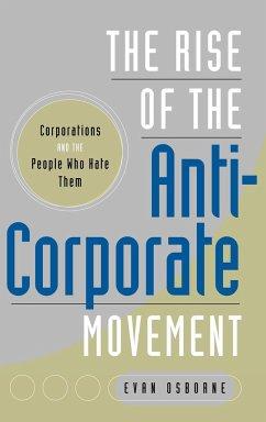 The Rise of the Anti-Corporate Movement - Osborne, Evan