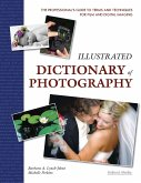 Illustrated Dictionary of Photography: The Professional's Guide to Terms and Techniques for Film and Digital Imaging