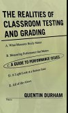 The Realities of Classroom Testing and Grading