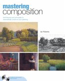 Mastering Composition: Techniques and Principles to Dramatically Improve Your Painting [With DVD]