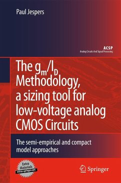 The Gm/Id Methodology, a Sizing Tool for Low-Voltage Analog CMOS Circuits: The Semi-Empirical and Compact Model Approaches - Jespers, Paul