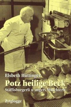 Potz heilige Beck - Hüttinger, Elsbeth