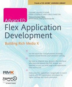 AdvancED Flex Application Development - Blank, R.; Charlton, Chirs; Gonzales, Omar; Otuome, Hasan