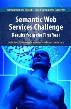 Semantic Web Services Challenge - Petrie, Charles / Lausen, Holger / Zaremba, Michal / Margaria-Steffen, Tiziana (eds.)