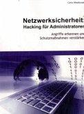 Netzwerksicherheit: Hacking für Administratoren