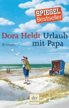 Urlaub mit Papa - Heldt, Dora