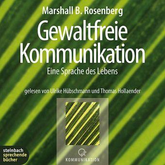 Gewaltfreie Kommunikation, 4 Audio-CDs - Rosenberg, Marshall B.