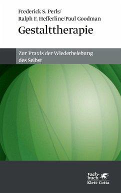 Gestalttherapie - Perls, Frederick S.; Hefferline, Ralph F.; Goodman, Paul