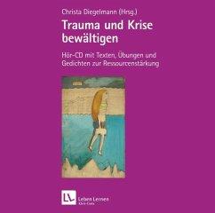 Trauma und Krise bewältigen, 1 Audio-CD - Diegelmann, Christa (Hrsg.)