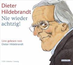 Nie wieder achtzig!, 1 Audio-CD - Hildebrandt, Dieter