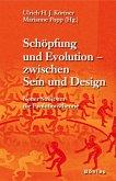 Schöpfung und Evolution - zwischen Sein und Design