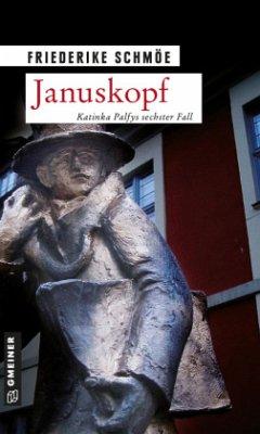 Januskopf / Katinka Palfy Bd.6 - Schmöe, Friederike