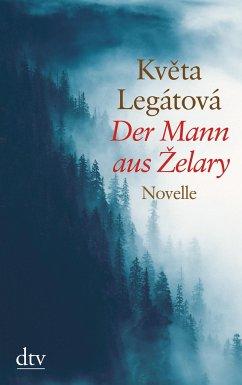 Der Mann aus Zelary - Legátová, Kveta