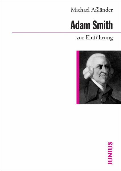 Adam Smith zur Einführung - Aßländer, Michael S.
