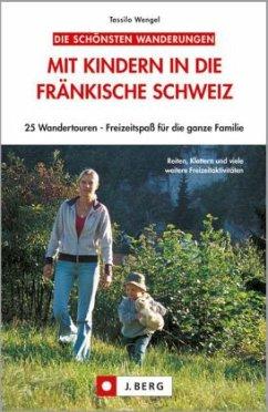 Die schönsten Wanderungen: Mit Kindern in die Fränkische Schweiz - Wengel, Tassilo