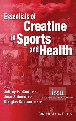 Essentials of Creatine in Sports and Health - Stout, Jeffrey R. / Antonio, Jose / Kalman, Douglas (eds.)