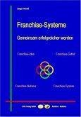 Franchise-Systeme - Gemeinsam erfolgreicher werden