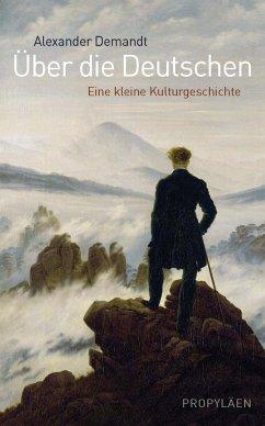 Über die Deutschen - Demandt, Alexander