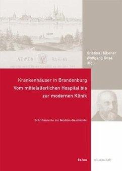 Krankenhäuser in Brandenburg - Hübener, Kristina / Rose, Wolfgang (Hrsg.)