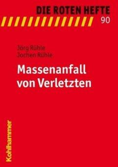 Massenanfall von Verletzten - Rühle, Jörg; Rühle, Jochen