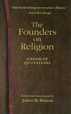 The Founders on Religion: A Book of Quotations - Hutson, James H.