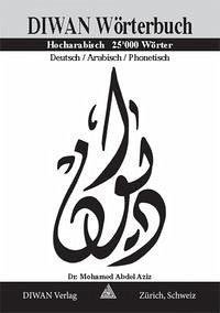 DIWAN Wörterbuch, 25.000 Wörter - Abdel Aziz, Mohamed