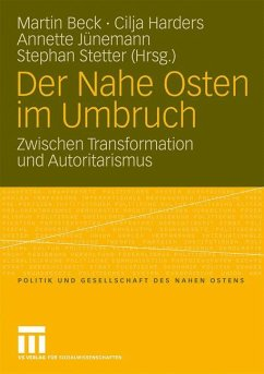 Der Nahe Osten im Umbruch - Beck, Martin / Harders, Cilja / Juenemann, Annette / Stetter, Stephan (Hgg.)