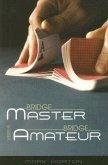 Bridge Master Versus Bridge Amateur