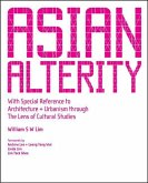 Asian Alterity: With Special Reference To Architecture And Urbanism Through The Lens Of Cultural Studies