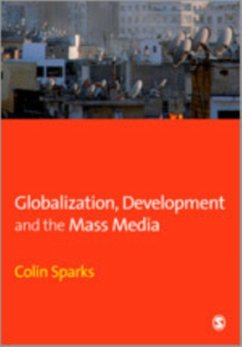 Globalization, Development and the Mass Media - Sparks, Colin