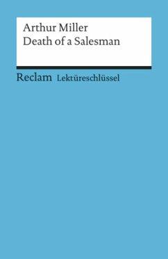 Lektüreschlüssel Arthur Miller 'Death of a Salesman' - Miller, Arthur