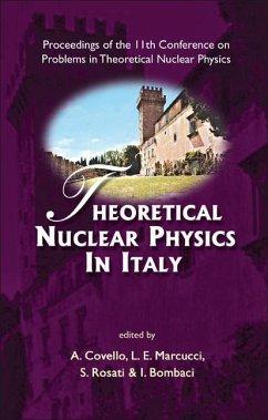 9789812707703 - Bombaci, Ignazio / Covello, A / Marcucci, L E / Rosati, S (eds.): Theoretical Nuclear Physics in Italy: Proceedings of the 11th Conference on Problems in Theoretical Nuclear Physics - Book