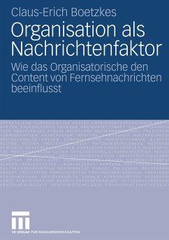 Organisation als Nachrichtenfaktor - Boetzkes, Claus-Erich
