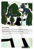 Handlungs- und produktionsorientierte Methoden im Literaturunterricht