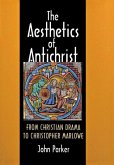 The Aesthetics of Antichrist: From Christian Drama to Christopher Marlowe