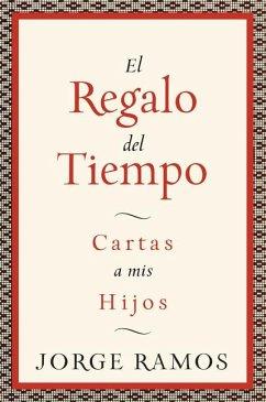El Regalo del Tiempo - Ramos, Jorge
